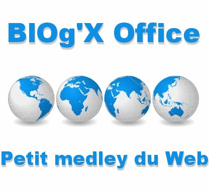 Blog x BlOgX Office 32 : petit medley du Web