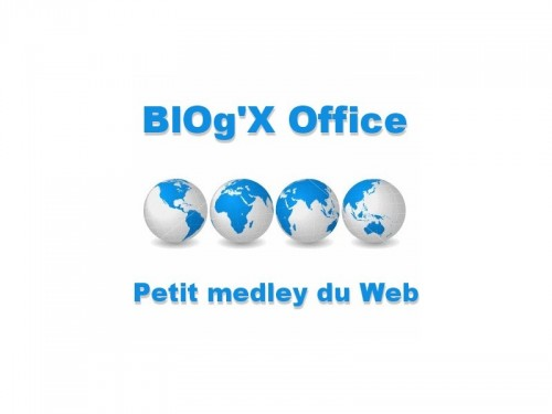 Blog x office1 500x375 BlOgX Office #188 : petit medley du Web